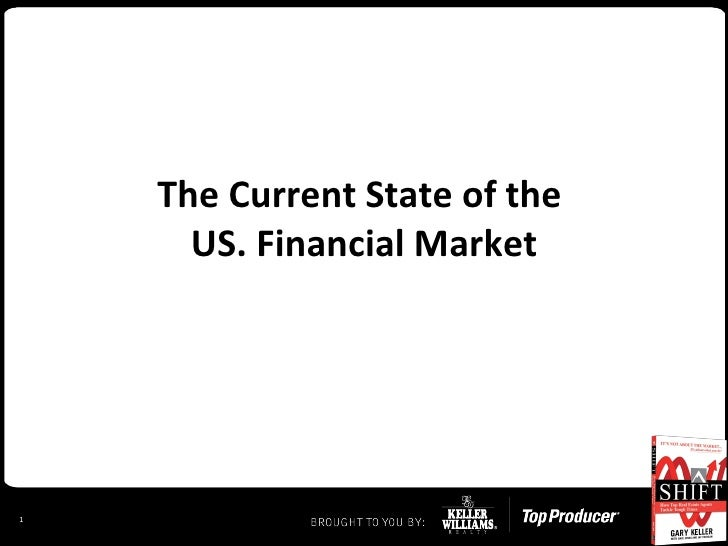The Current State of the  US. Financial Market