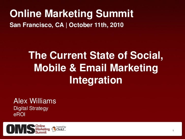 The current state of email, social, and mobile integration   oms at dma  - alex williams