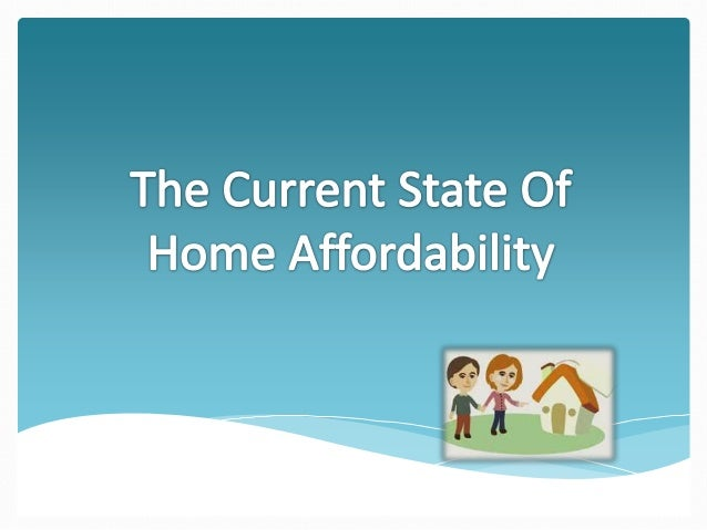 The Current State Of Home Affordability