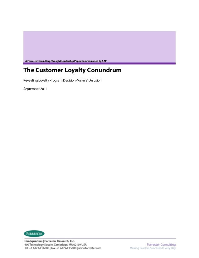A Forrester Consulting Thought Leadership Paper Commissioned By SAP The Customer Loyalty Conundrum Revealing Loyalty Progr...