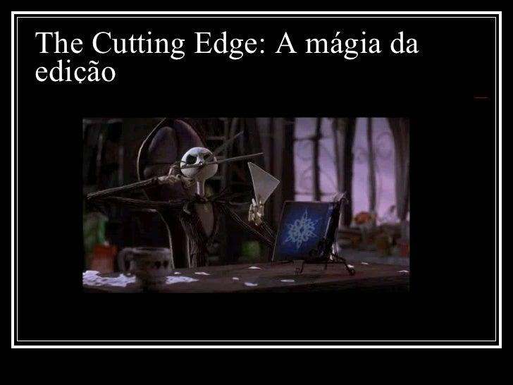The Cutting Edge: A mágia da edição