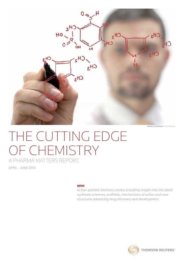 The Cutting Edge of Chemistry, Apr. - Jun. 2010 -- Pharma Matters Report