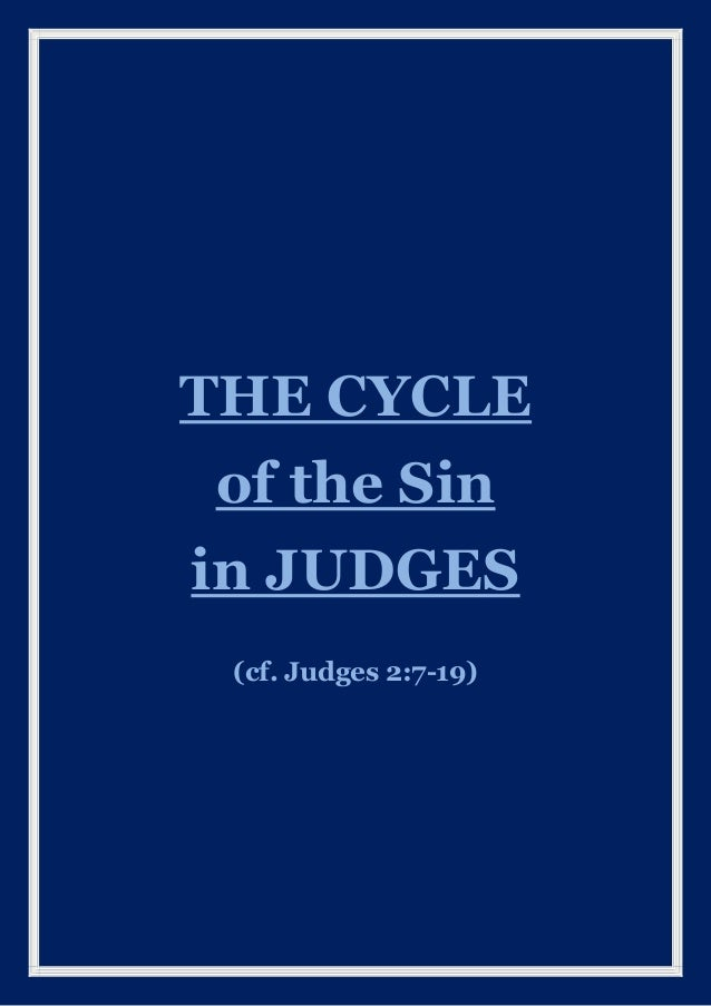 THE CYCLE of the Sin in JUDGES (cf. Judges 2:7-19)