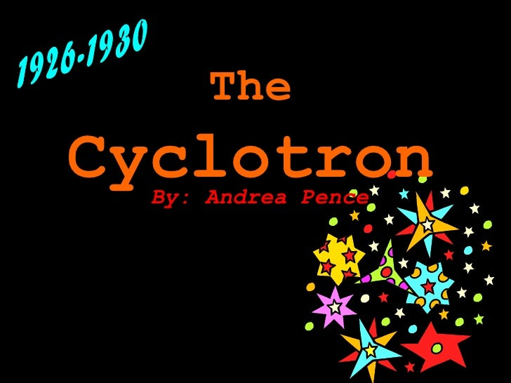 TheCyclotron  By: Andrea Pence