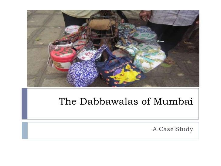 The dabbawalas of mumbai