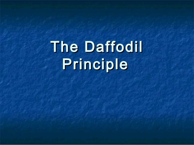 The DaffodilThe Daffodil PrinciplePrinciple