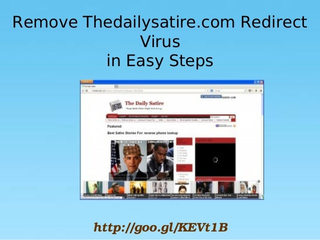 Remove Thedailysatire.com Redirect Virus in Easy Steps  http://goo.gl/KEVt1B