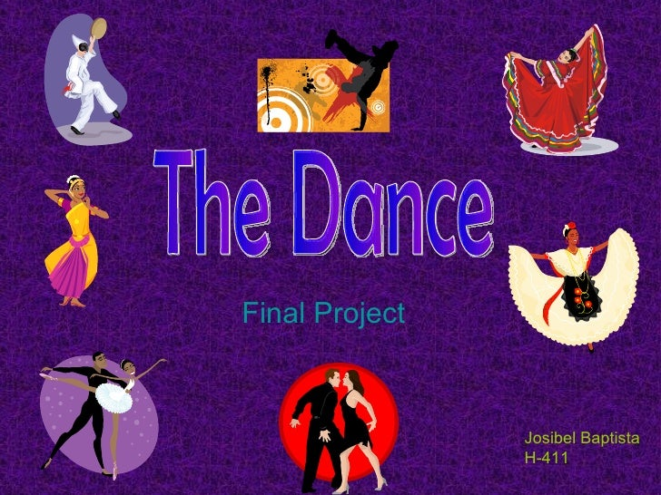 Final  Project  The Dance Josibel Baptista H-411