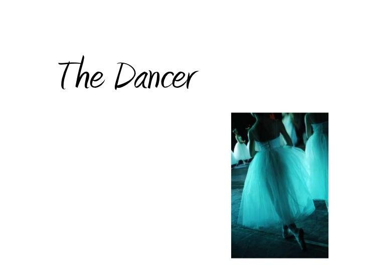 The Dancer<br />