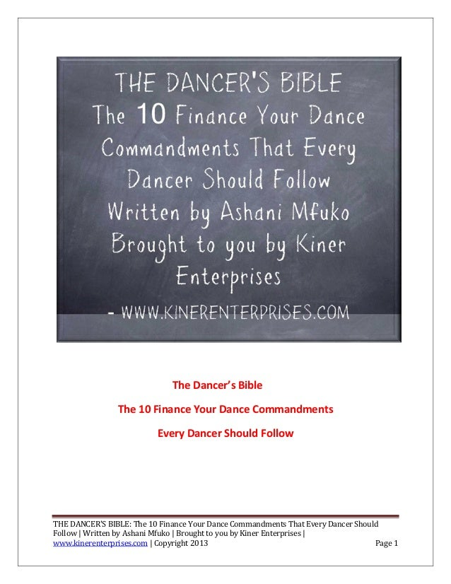 The Dancer's Bible                The 10 Finance Your Dance Commandments                          Every Dancer Should Foll...
