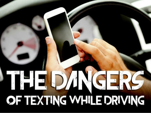 dangers of texting and driving essay