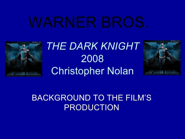 THE DARK KNIGHT 2008 Christopher Nolan BACKGROUND TO THE FILM'S PRODUCTION WARNER BROS.