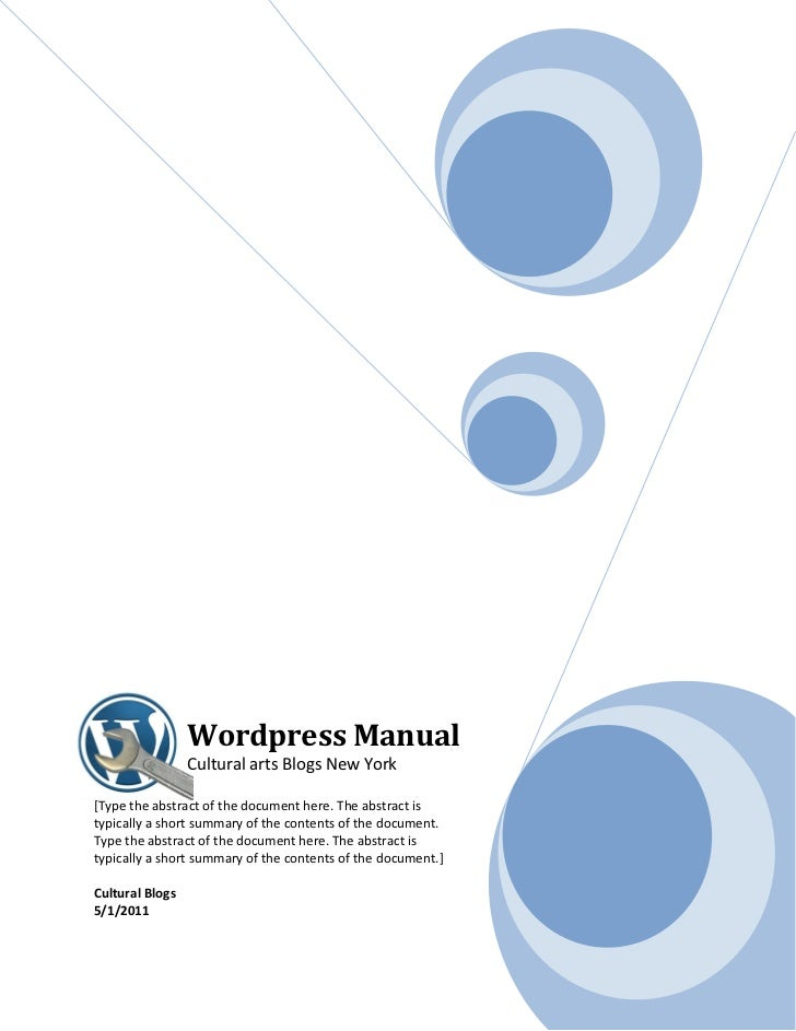 Wordpress Manual                 Cultural arts Blogs New York[Type the abstract of the document here. The abstract istypic...