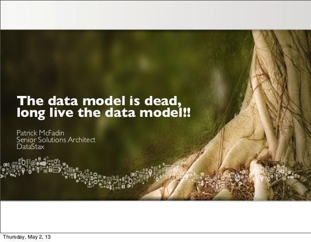The data model is dead, long live the data model