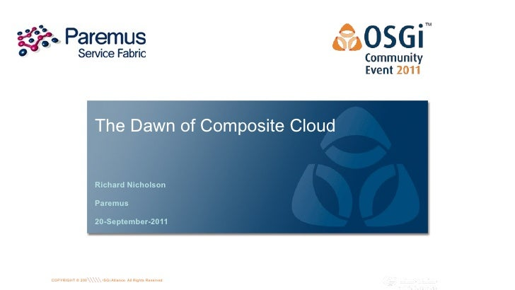 The Dawn of Composite Cloud                     Richard Nicholson                     Paremus                     20-Septe...