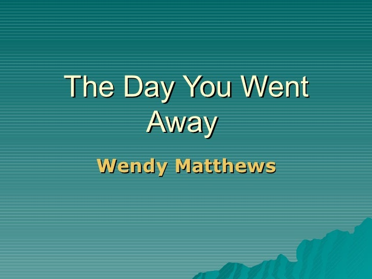 The Day You Went Away  Wendy   Matthews