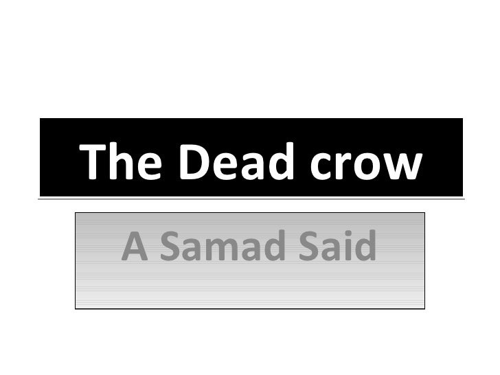 The Dead crow A Samad Said
