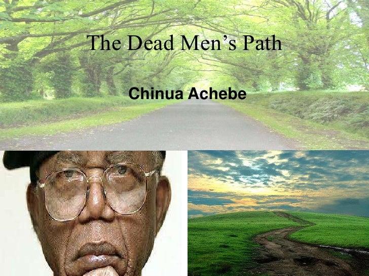 dead mans path Zusammenfassung zu chinua achebes short story dead men's path, die zum thema one language, many voices gehört die zusammenfassung ist auf englisch ver.