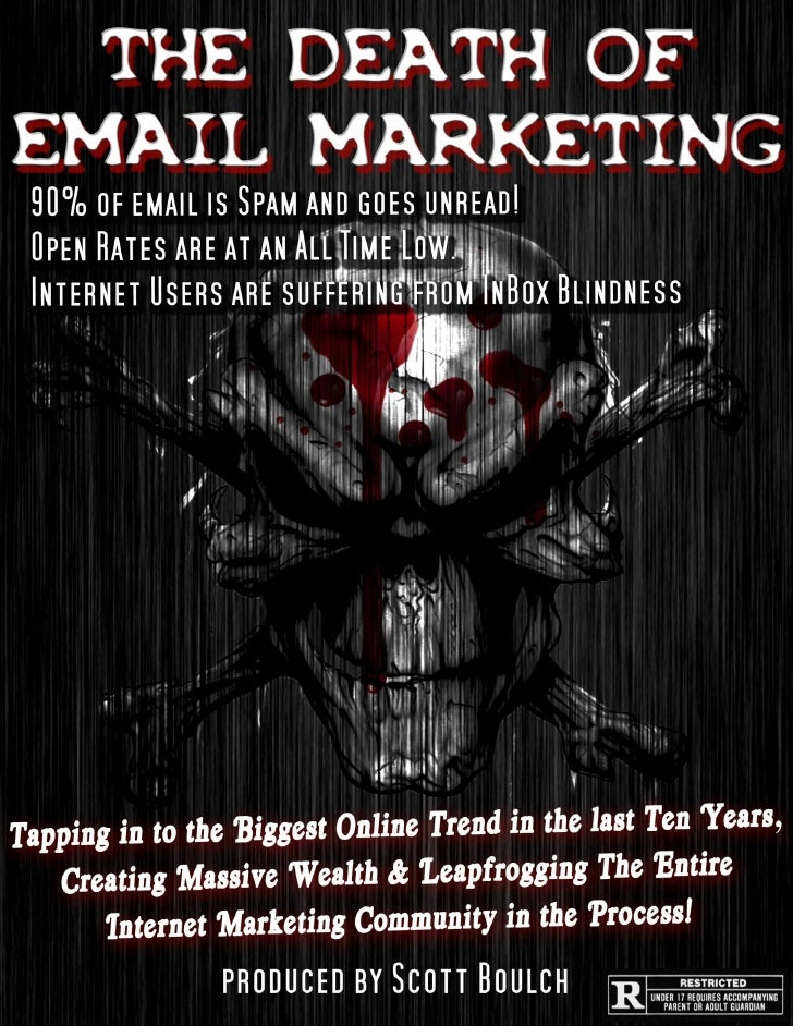 The Death of Email Marketing         Tapping into the Biggest Technology Trend in the last Ten Years,      Creating Massiv...