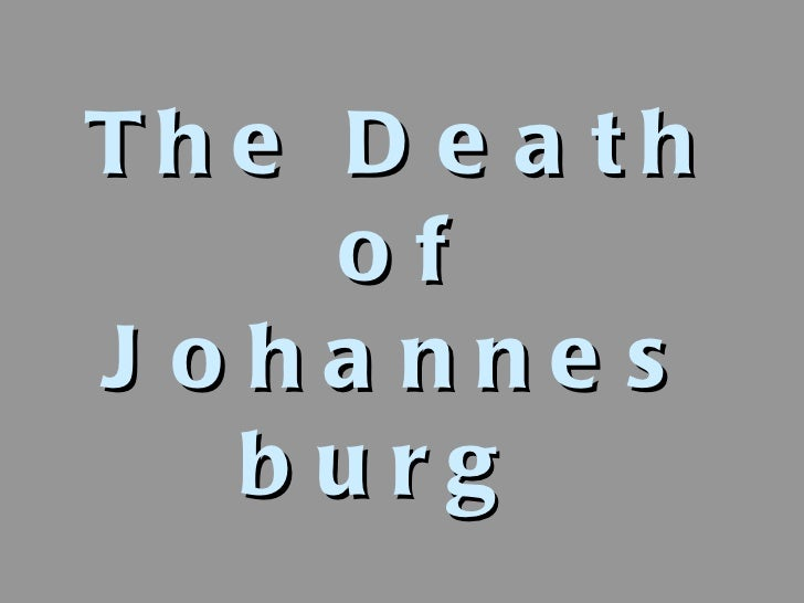 The death of johannesburg