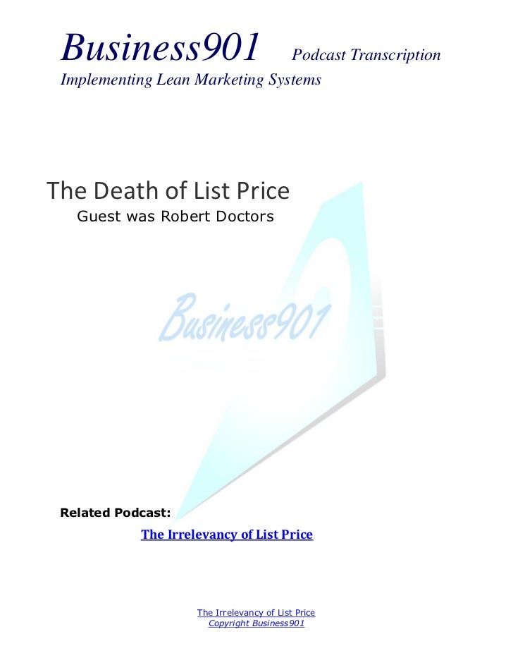 Business901                    Podcast Transcription Implementing Lean Marketing SystemsThe Death of List Price   Guest wa...
