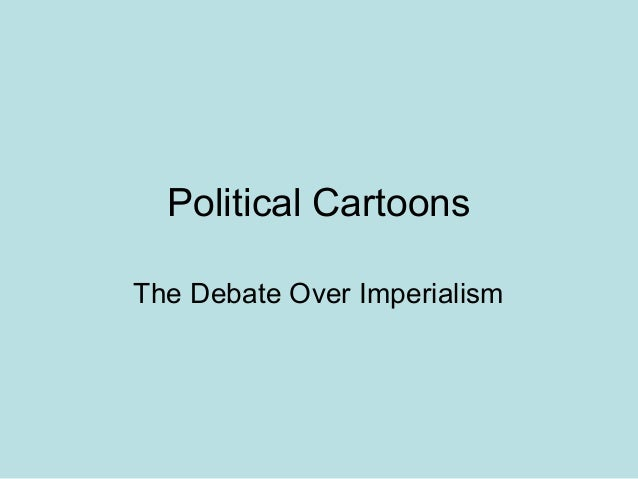 Political Cartoons The Debate Over Imperialism