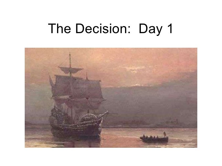 The Decision:  Day 1