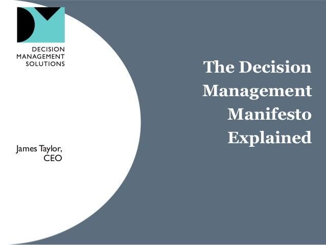 James Taylor, CEO  The Decision Management Manifesto Explained