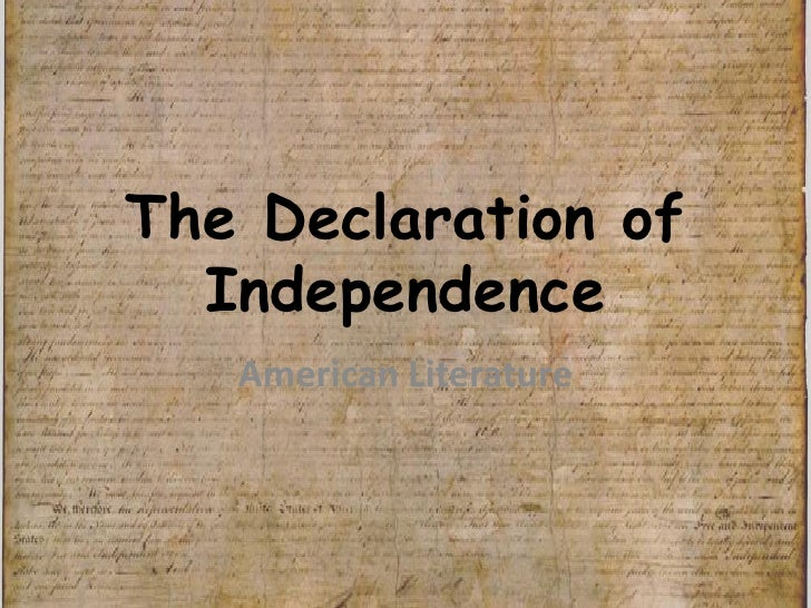 The Declaration of Independence<br />American Literature<br />