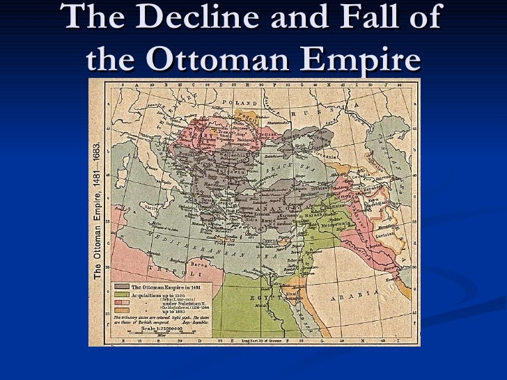 decay of the ottoman empire Free essay: the decline of the ottoman empire the decline of the ottoman turks empire despite the interventions to save it has always attracted the attention.