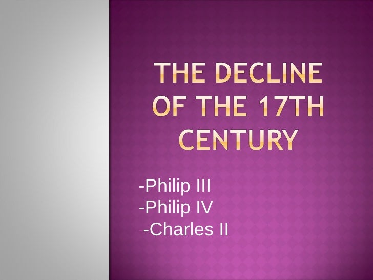 The decline of the 17th century