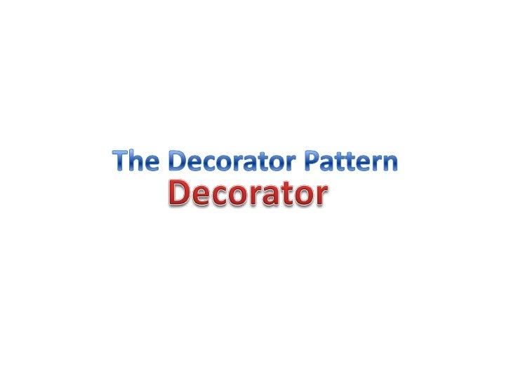 The Decorator Pattern