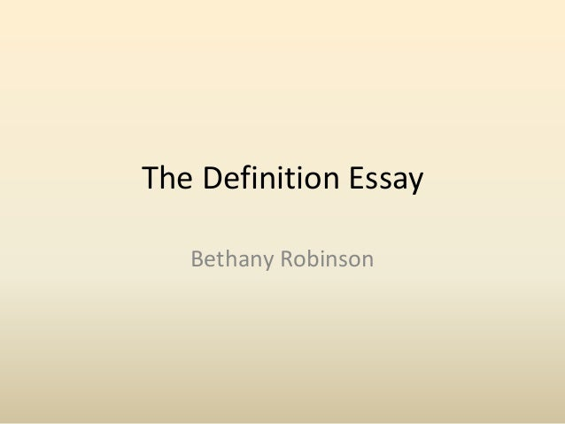 The Definition Essay Bethany Robinson