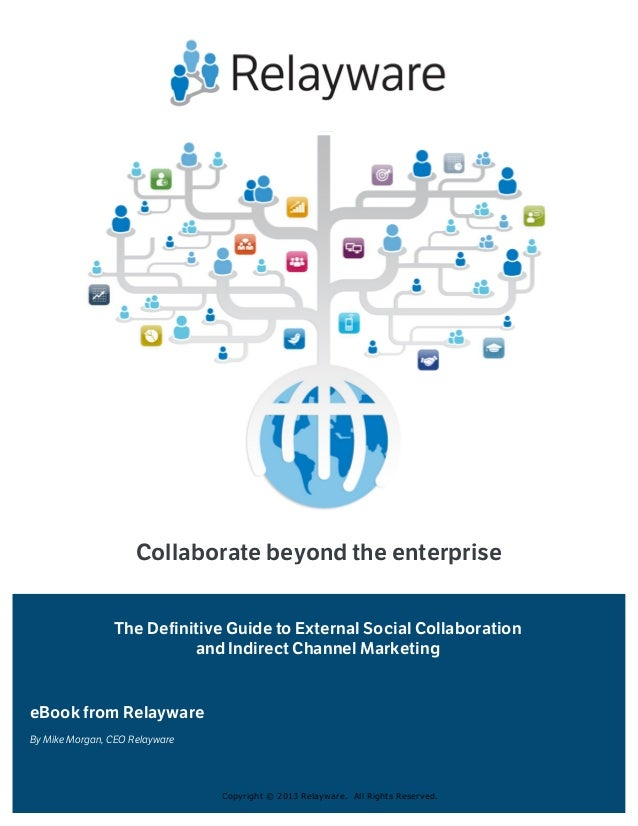 The Definitive Guide to External Social Collaboration and Indirect Channel Marketing