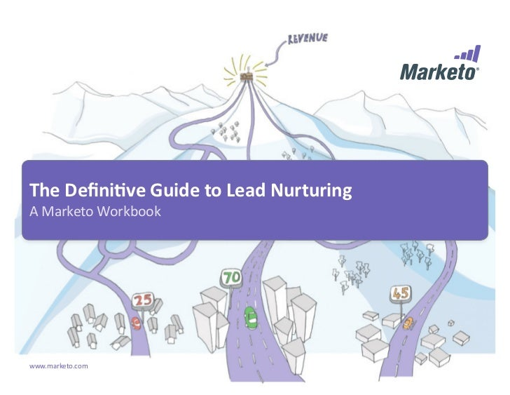 The Definitive Guide to Lead NurturingA Marketo Workbookwww.marketo.com