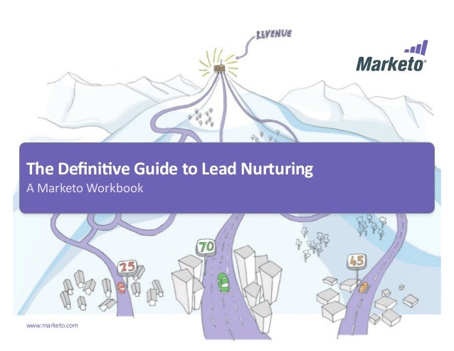 The definitive guide to lead nurturing
