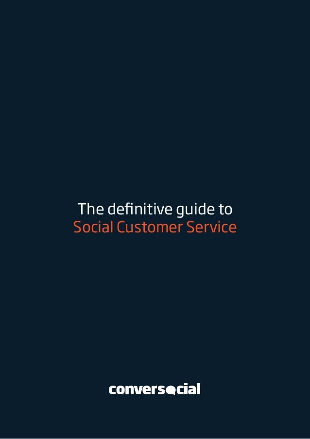 The definitive guide toSocial Customer Service