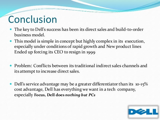 how does dell used its direct sales and build to order model Michael dell built a radical- and – profitable direct sales machine so why hasn't  the world jumped on his business model  instead the company uses its clout to  get early access to its partners' most innovative products and components, then   if new products sell, they are built to order and shipped.