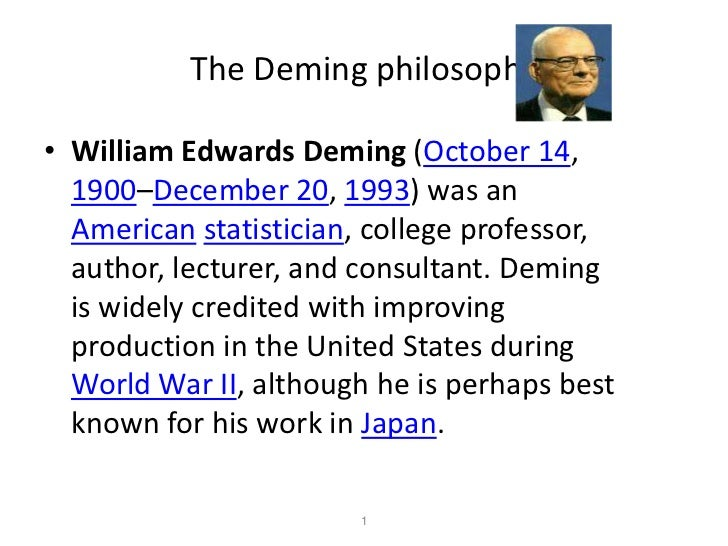 deming philosophy The importance of total quality management to a firm's long-term survival,  success, and internal harmony has been acknowledged and reinforced in the last .