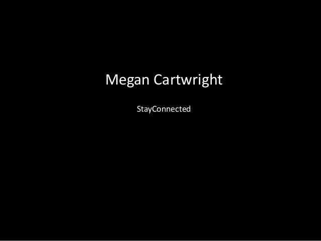 Megan Cartwright    StayConnected