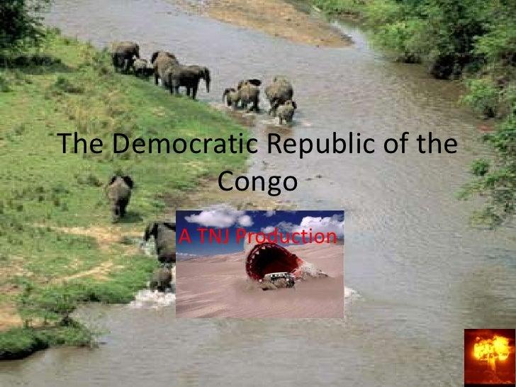 The Democratic Republic of the           Congo          A TNJ Production