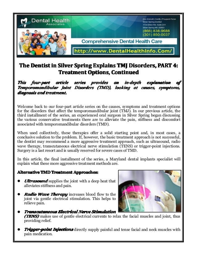 The Dentist in Silver Spring Explains TMJ Disorders, PART 4: Treatment Options, Continued This four-part article series pr...