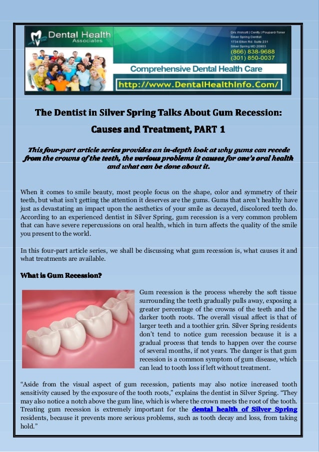 The Dentist in Silver Spring Talks About Gum Recession: Causes and Treatment, PART 1 This four-part article series provide...