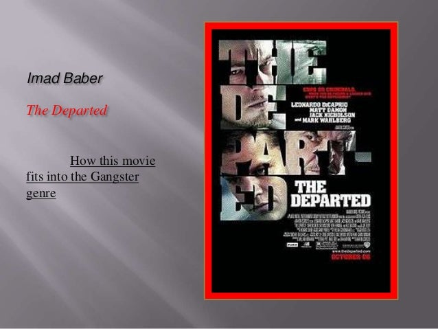Imad BaberThe Departed          How this moviefits into the Gangstergenre