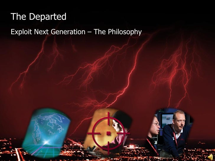The Departed: Exploit Next Generation® – The Philosophy