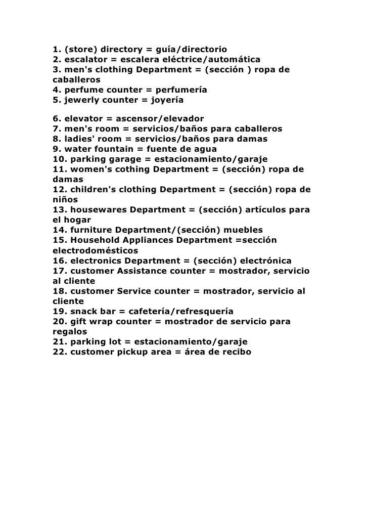 1. (store) directory = guía/directorio 2. escalator = escalera eléctrice/automática 3. men's clothing Department = (secció...