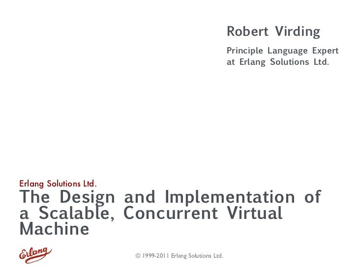 The design and implementation of a scalable concurrent virtual machine (Robert Virding)