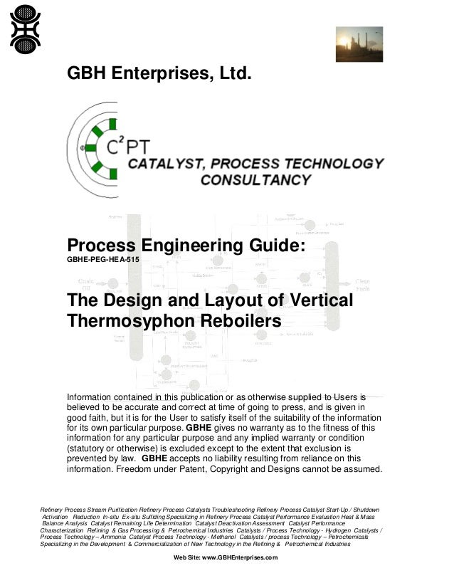 GBH Enterprises, Ltd.  Process Engineering Guide: GBHE-PEG-HEA-515  The Design and Layout of Vertical Thermosyphon Reboile...