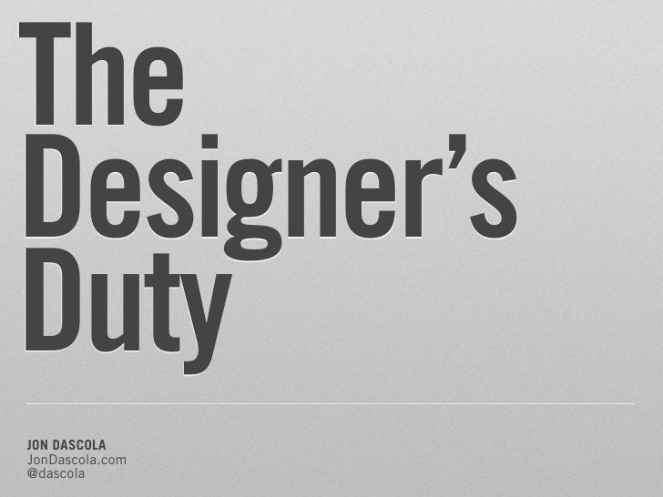The Designers Duty