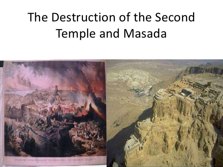 The Destruction Of The Second Temple And Masada